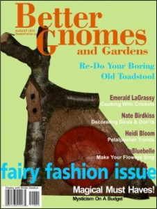 Better Gnomes And Gardens - August 2015 - GardenFairies.ca